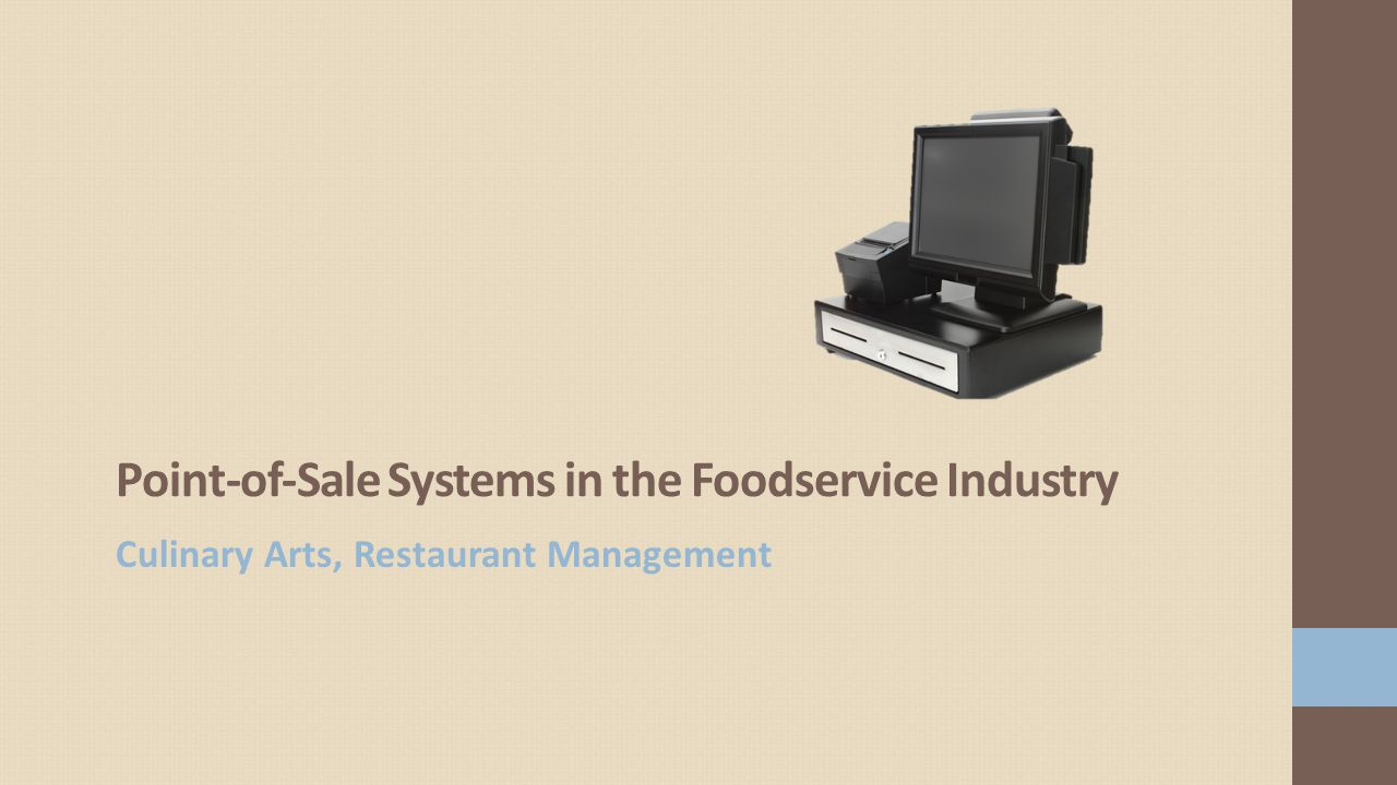 Point-of-Sale Systems in the Foodservice Industry Culinary Arts, Restaurant Management