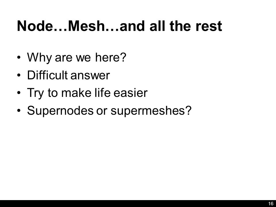 Node…Mesh…and all the rest Why are we here.