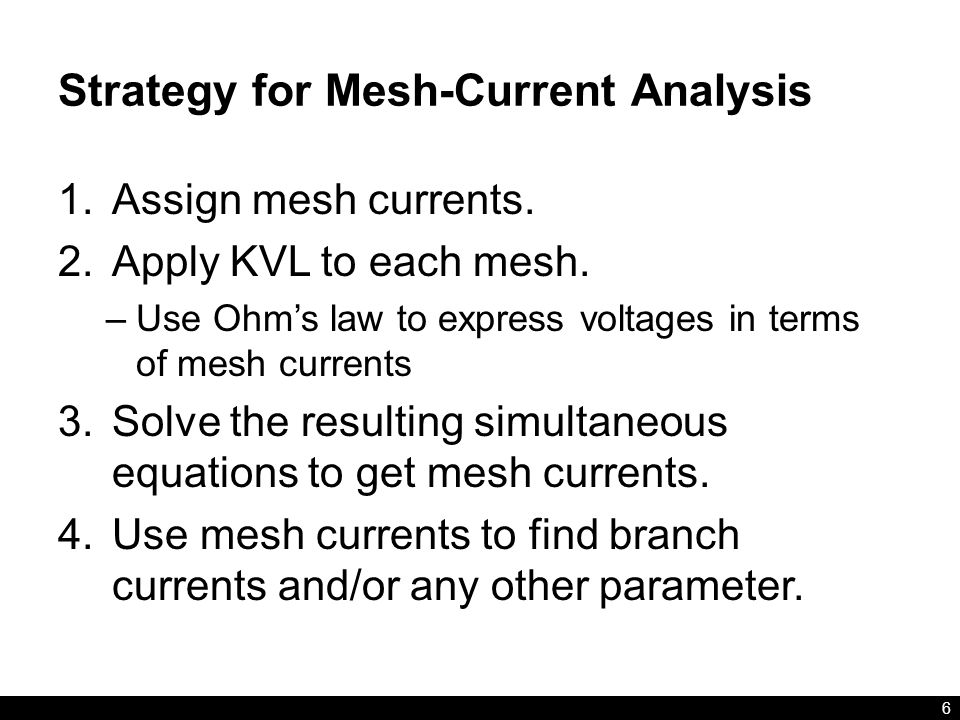 Strategy for Mesh-Current Analysis 1.Assign mesh currents.