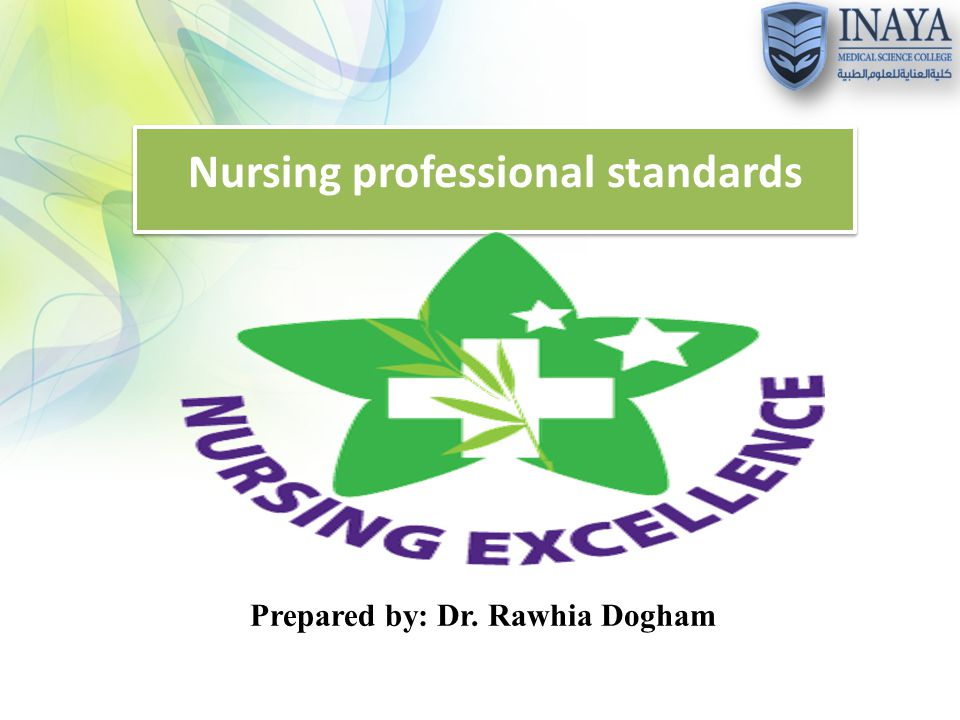 Nursing professional standards Prepared by: Dr. Rawhia Dogham