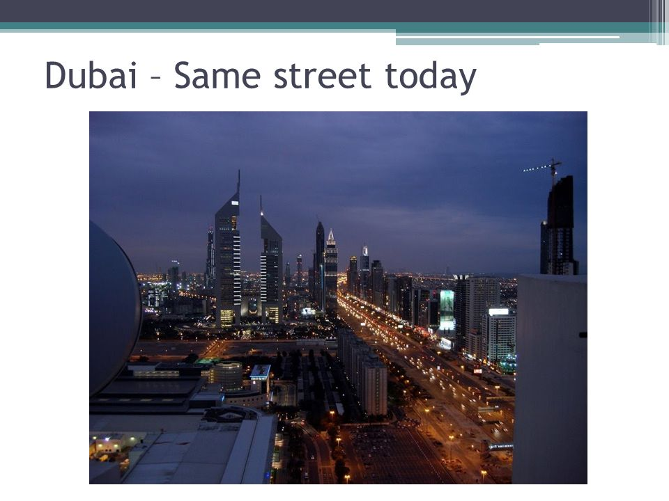 Dubai – Same street today