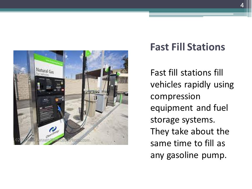 Fast Fill Stations Fast fill stations fill vehicles rapidly using compression equipment and fuel storage systems.