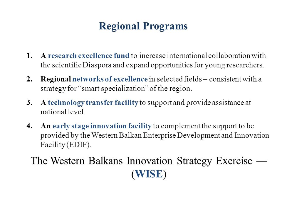 Regional Programs 1.A research excellence fund to increase international collaboration with the scientific Diaspora and expand opportunities for young researchers.