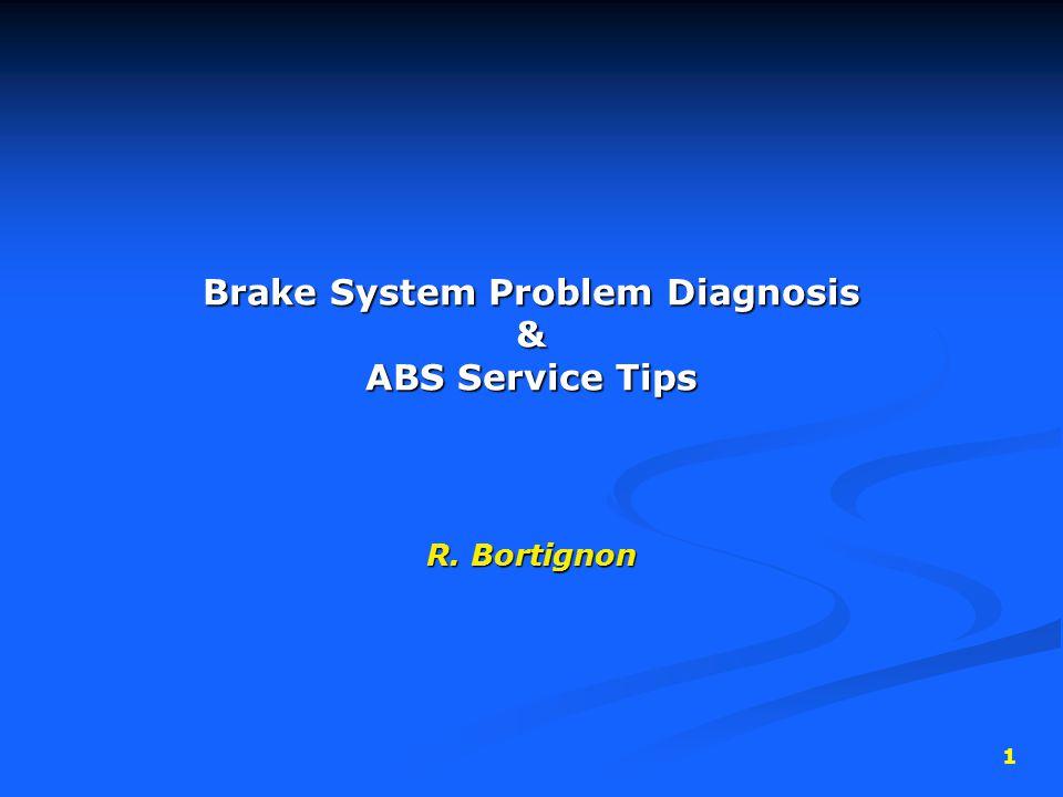 1 Brake System Problem Diagnosis Abs Service Tips R Bortignon