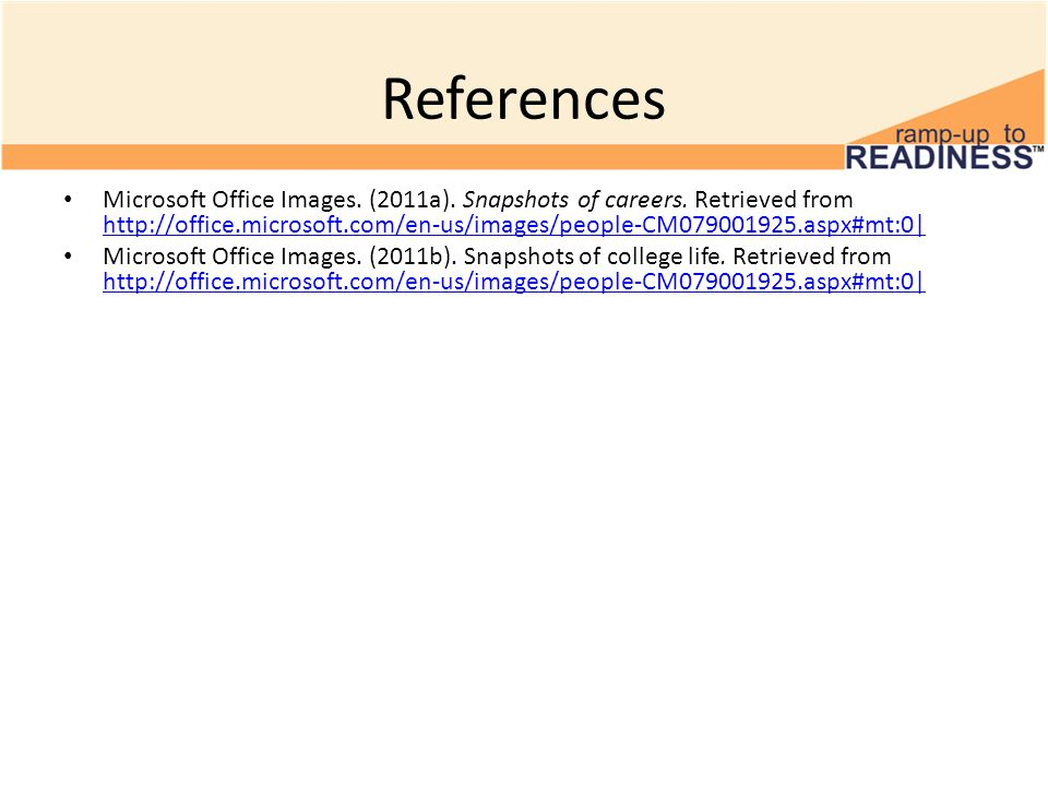 References Microsoft Office Images. (2011a). Snapshots of careers.