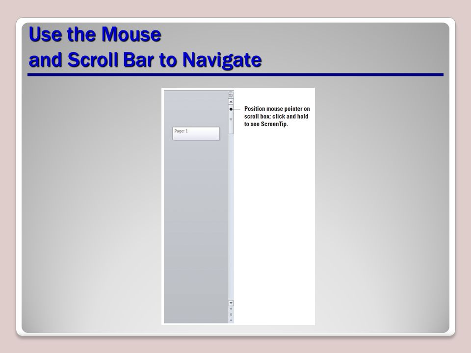 Use the Mouse and Scroll Bar to Navigate