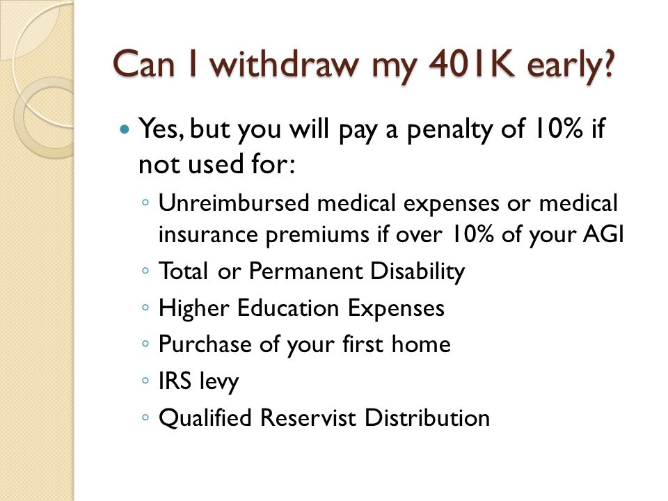 Can I withdraw my 401K early.