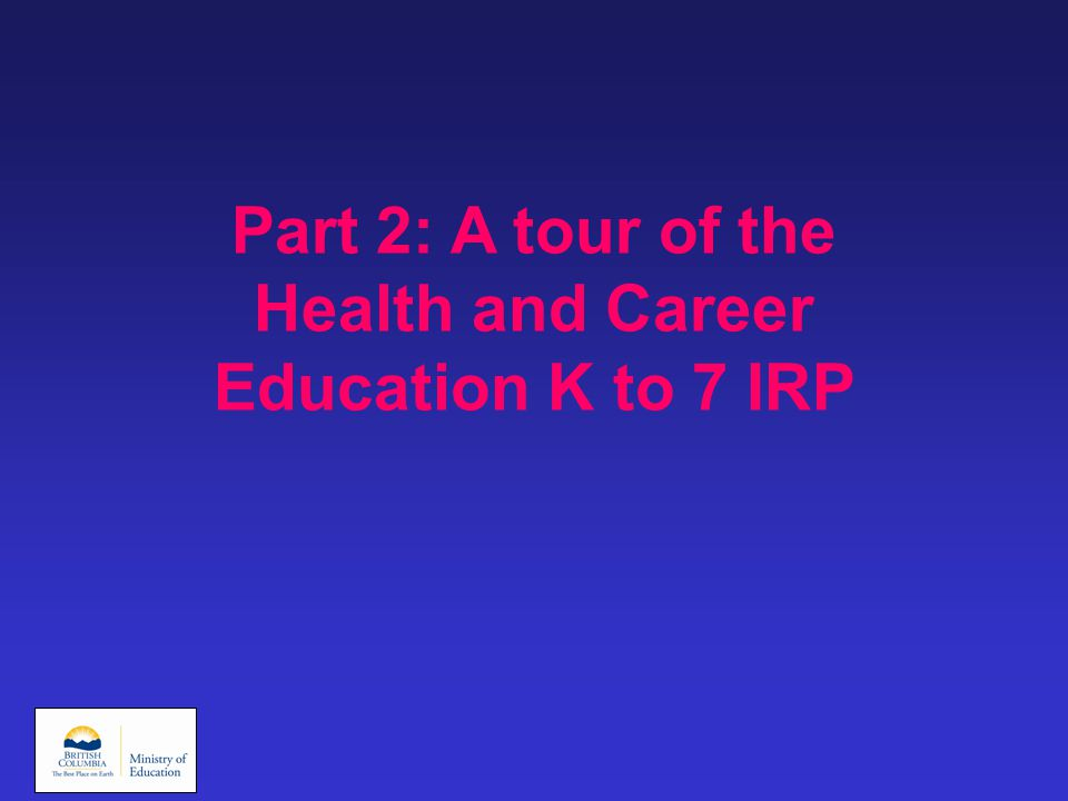 Part 2: A tour of the Health and Career Education K to 7 IRP