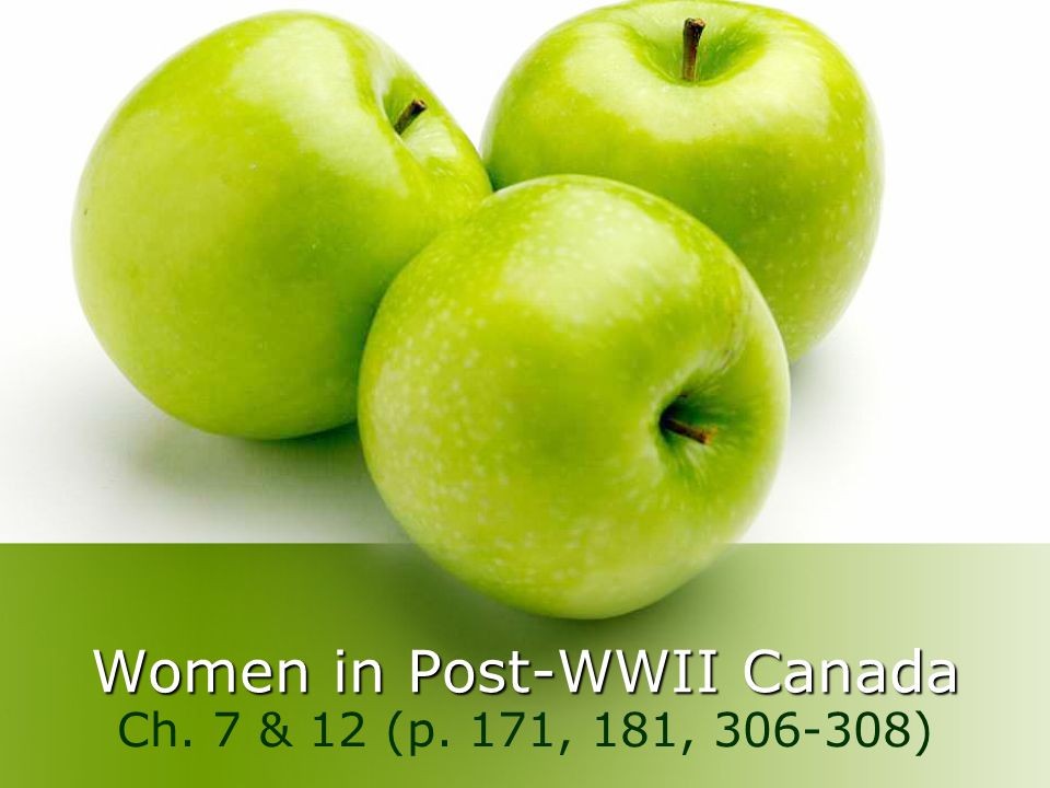 Women in Post-WWII Canada Ch. 7 & 12 (p. 171, 181, )