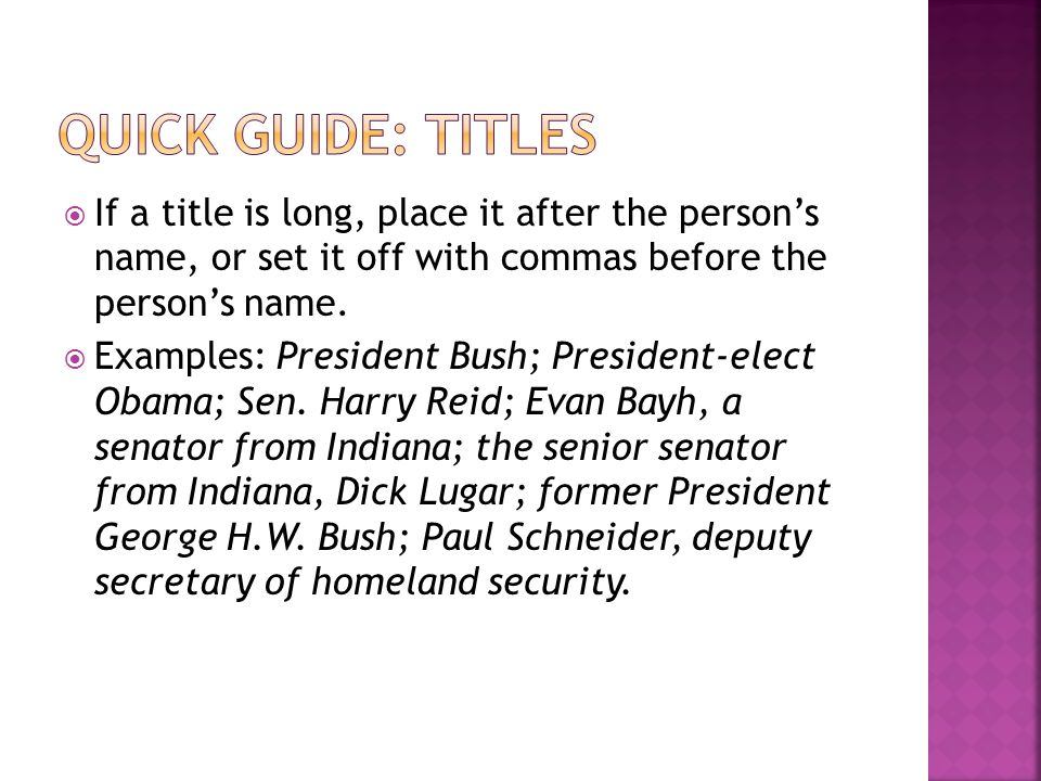  If a title is long, place it after the person's name, or set it off with commas before the person's name.