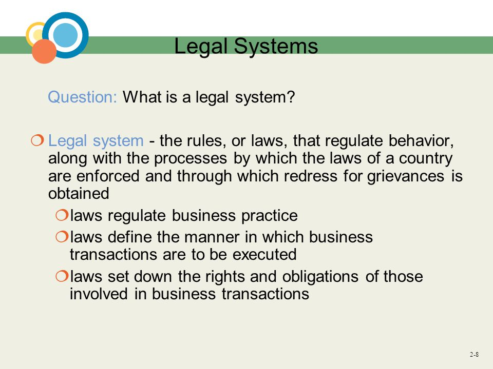 2-8 Legal Systems Question: What is a legal system.
