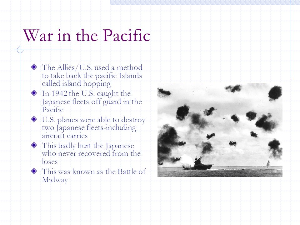War in the Pacific The Allies/U.S.