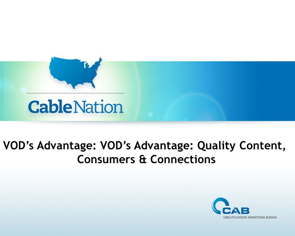 VOD's Advantage: VOD's Advantage: Quality Content, Consumers & Connections