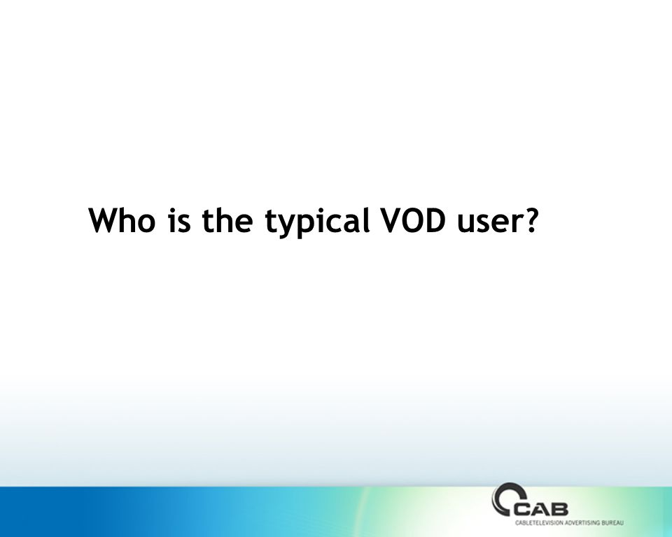 Who is the typical VOD user