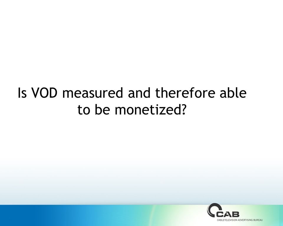 Is VOD measured and therefore able to be monetized