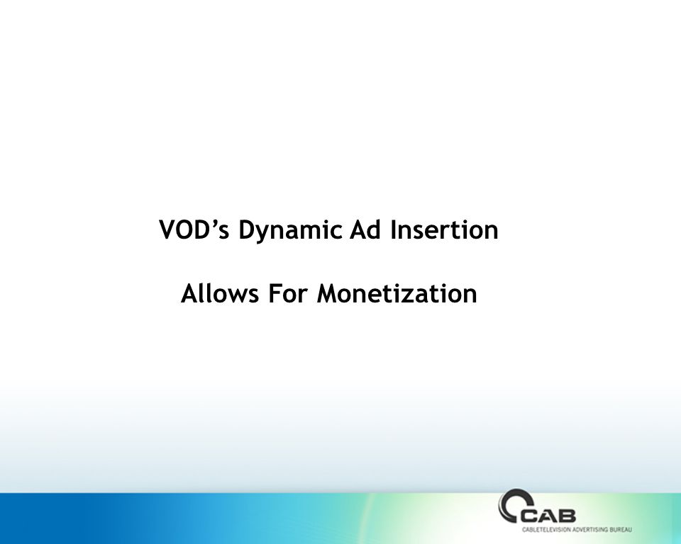 VOD's Dynamic Ad Insertion Allows For Monetization