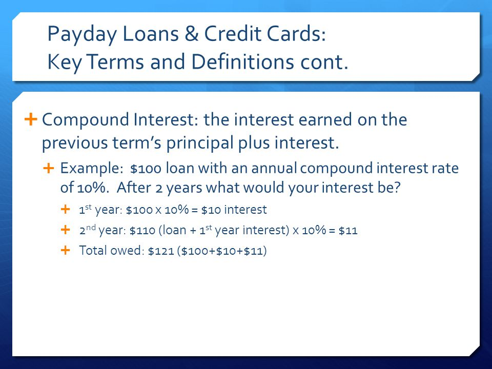Payday Loans & Credit Cards: Key Terms and Definitions cont.