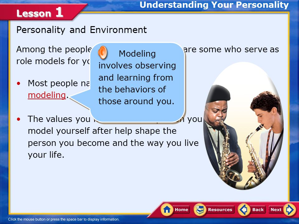 Lesson 1 Your personality:personality Is an important factor in how you choose to meet your needs.