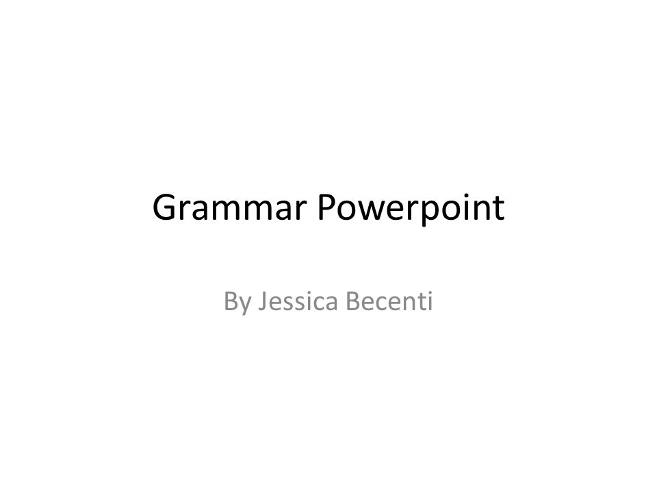 Grammar Powerpoint By Jessica Becenti How To Diagram A Sentence To