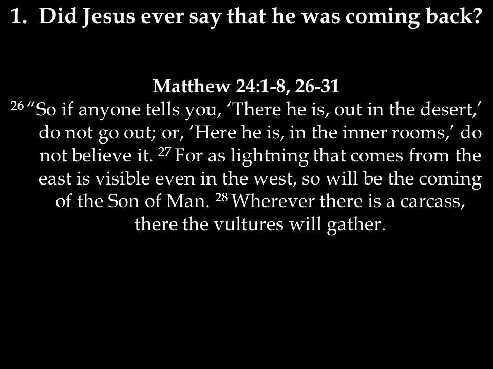 1.Did Jesus ever say that he was coming back.
