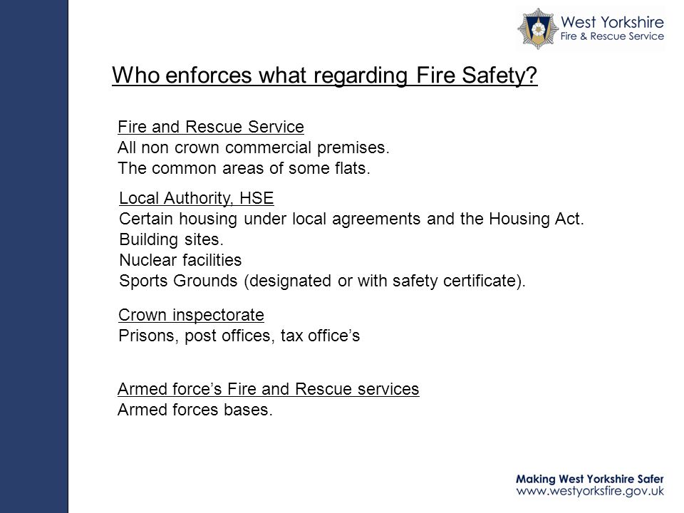 Who enforces what regarding Fire Safety. Fire and Rescue Service All non crown commercial premises.