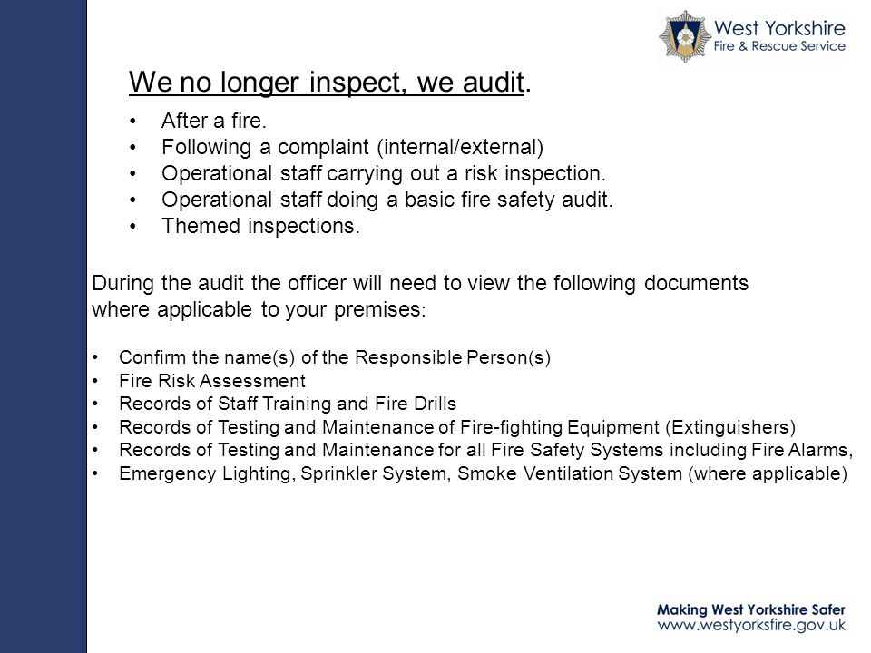We no longer inspect, we audit. After a fire.
