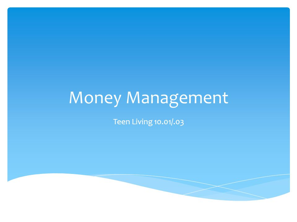 Money Management Teen Living 10.01/.03