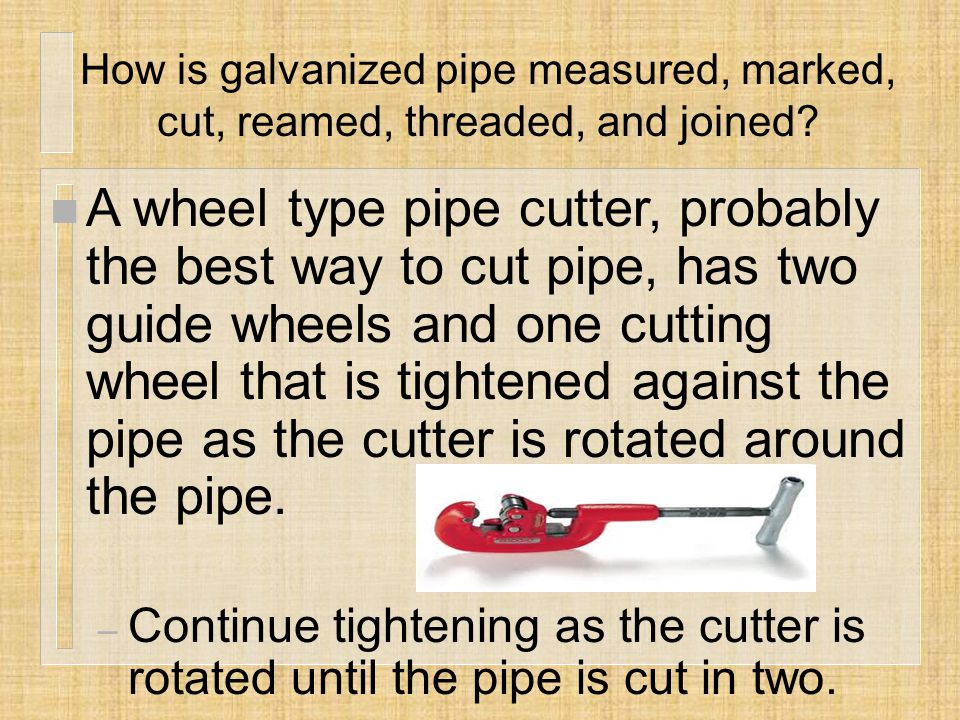 How is galvanized pipe measured, marked, cut, reamed, threaded, and joined.