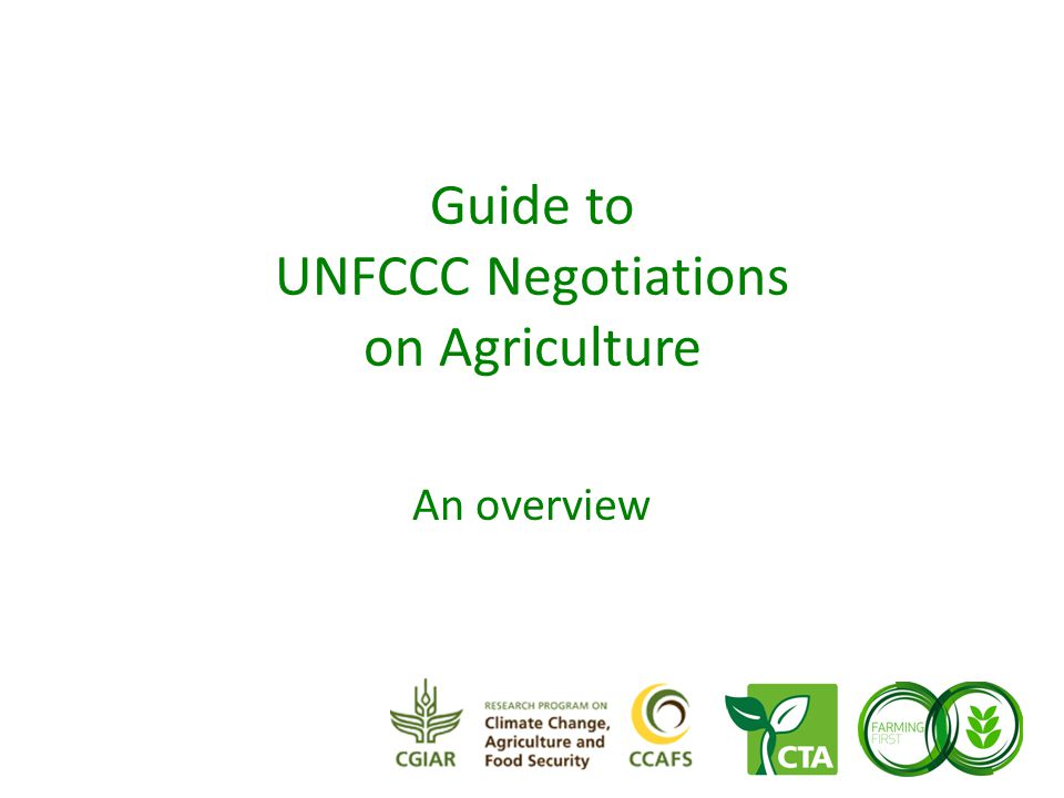 Guide to UNFCCC Negotiations on Agriculture An overview