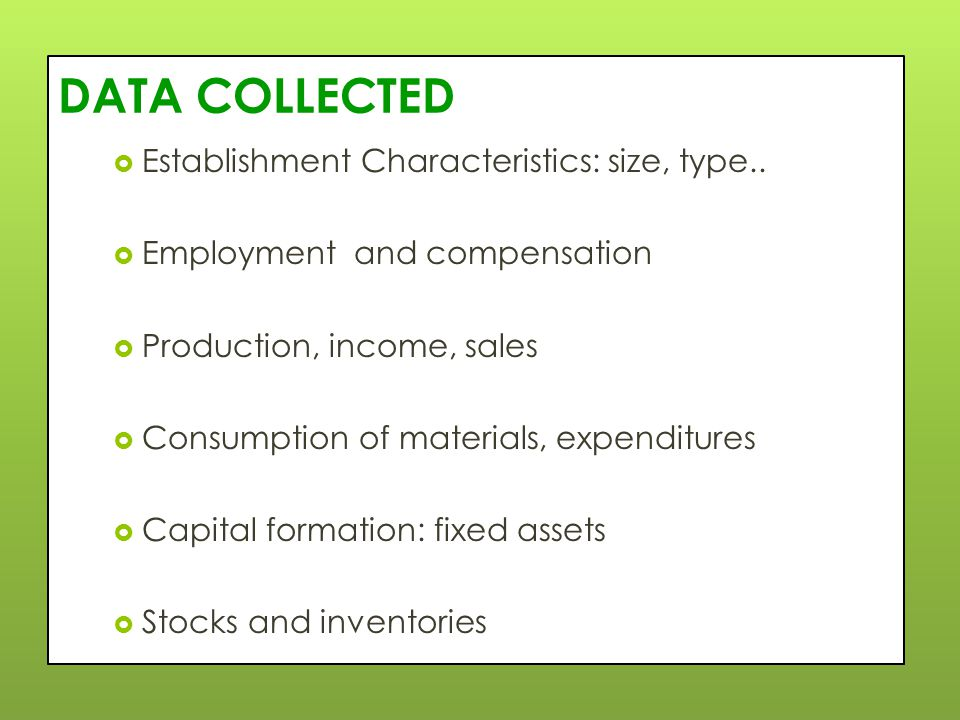 DATA COLLECTED  Establishment Characteristics: size, type..