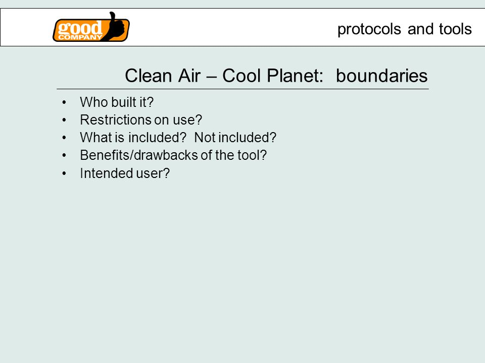 Clean Air – Cool Planet: boundaries Who built it. Restrictions on use.