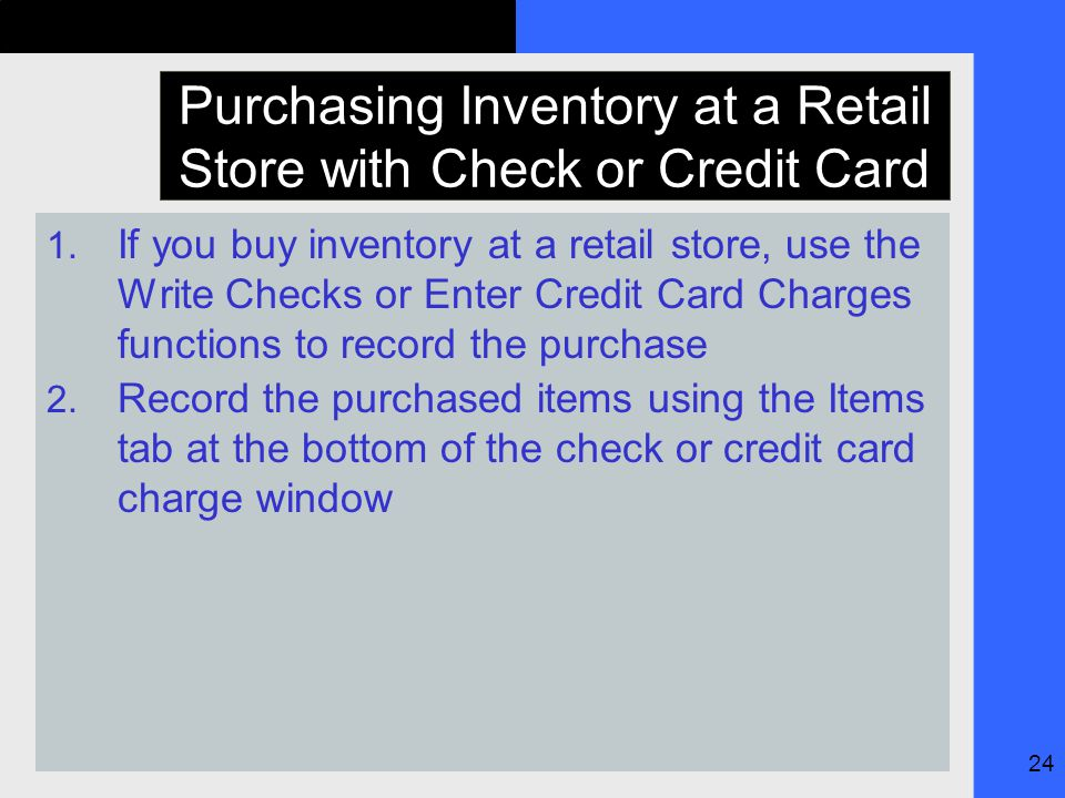 24 Purchasing Inventory at a Retail Store with Check or Credit Card 1.