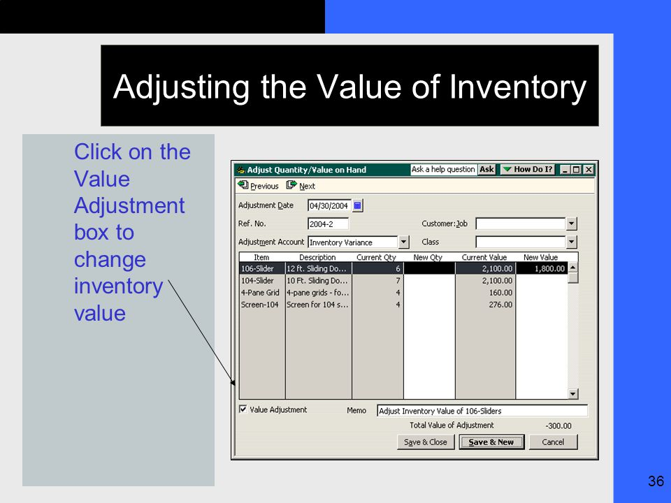 36 Adjusting the Value of Inventory Click on the Value Adjustment box to change inventory value
