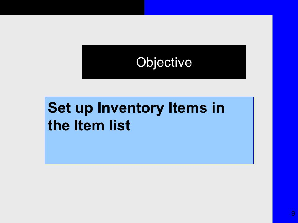 9 Objective Set up Inventory Items in the Item list
