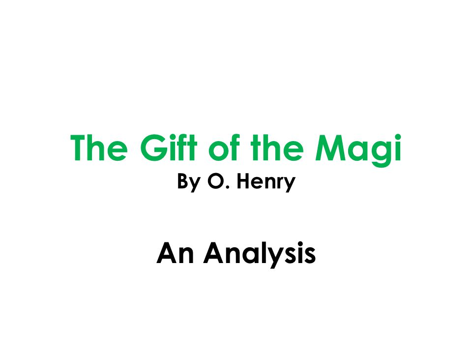 The Gift of the Magi By O. Henry An Analysis