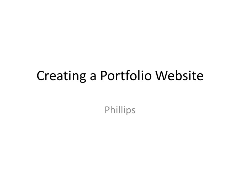 Creating a Portfolio Website Phillips