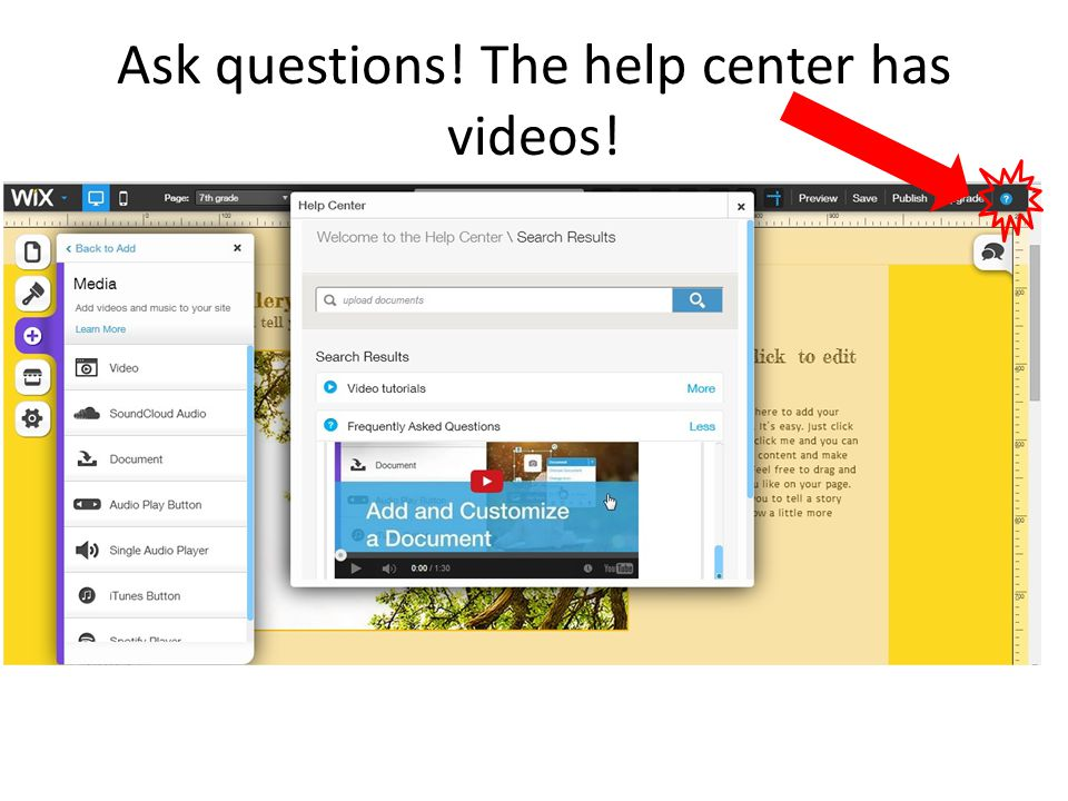 Ask questions! The help center has videos!