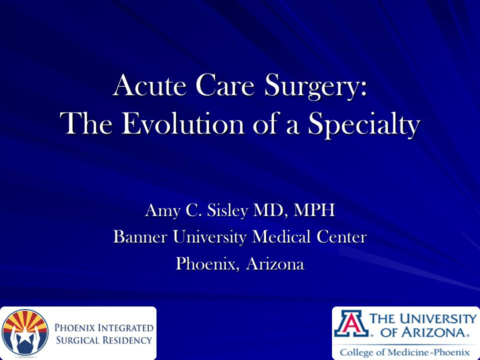 Acute Care Surgery: The Evolution of a Specialty Amy C