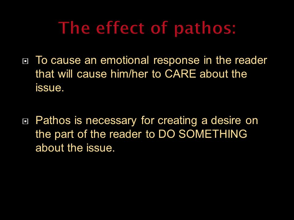  To cause an emotional response in the reader that will cause him/her to CARE about the issue.