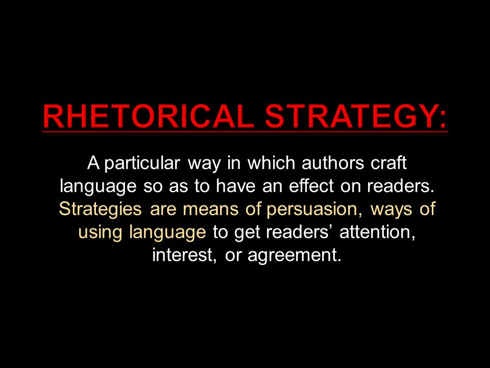 A particular way in which authors craft language so as to have an effect on readers.