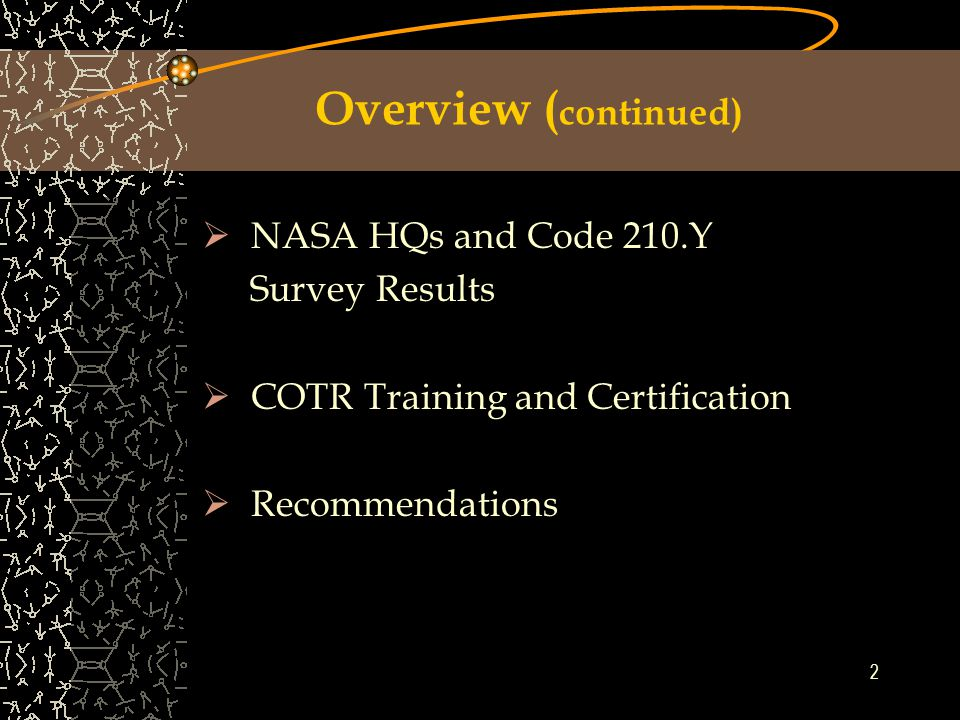1 Presentation Overview  Objective  Technical Outreach Committee Background  Correlation between Code 210.Y Survey and NASA HQs Surveys