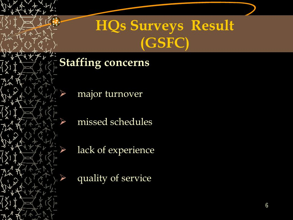 5 Correlation between NASA HQs Surveys and Code 210.Y Survey HQs surveys in 1999 & 2000  GSFC customer responses and comments -assessment of procurements performance Code 210.Y survey in 2002  Code 900 customer responses and comments -identify the level of understanding and knowledge of procurement cycle and assessment of Code 210.Y performance