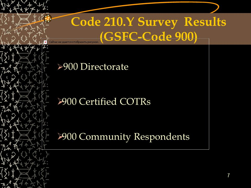 6 HQs Surveys Result (GSFC) Staffing concerns  major turnover  missed schedules  lack of experience  quality of service