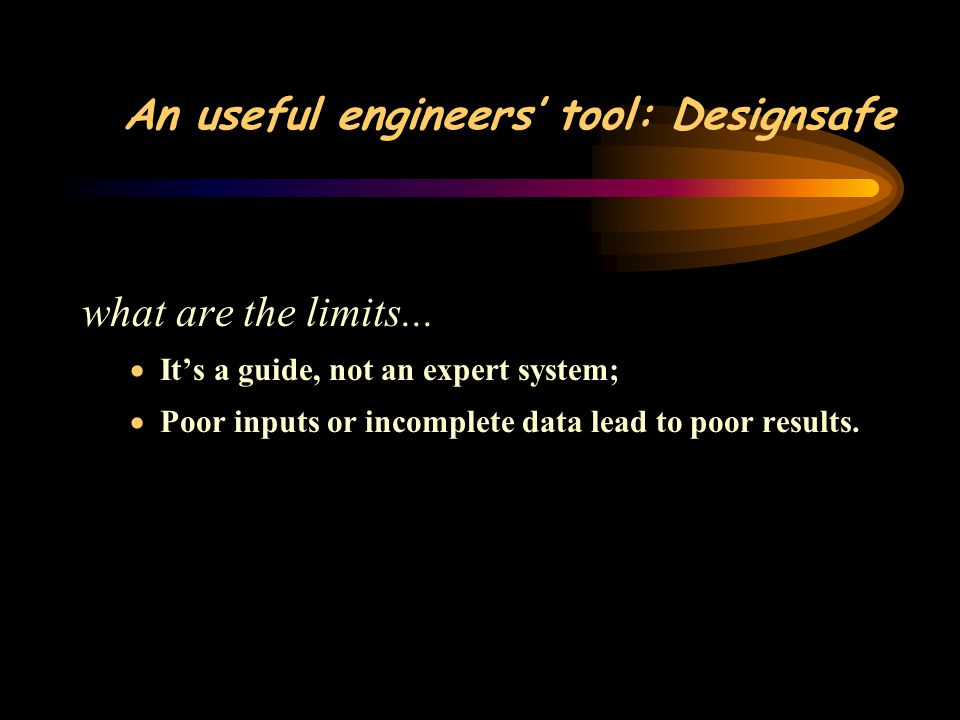 An useful engineers' tool: Designsafe what are the limits...
