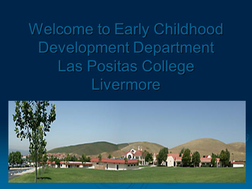 1 Welcome To Early Childhood Development Department Las Positas