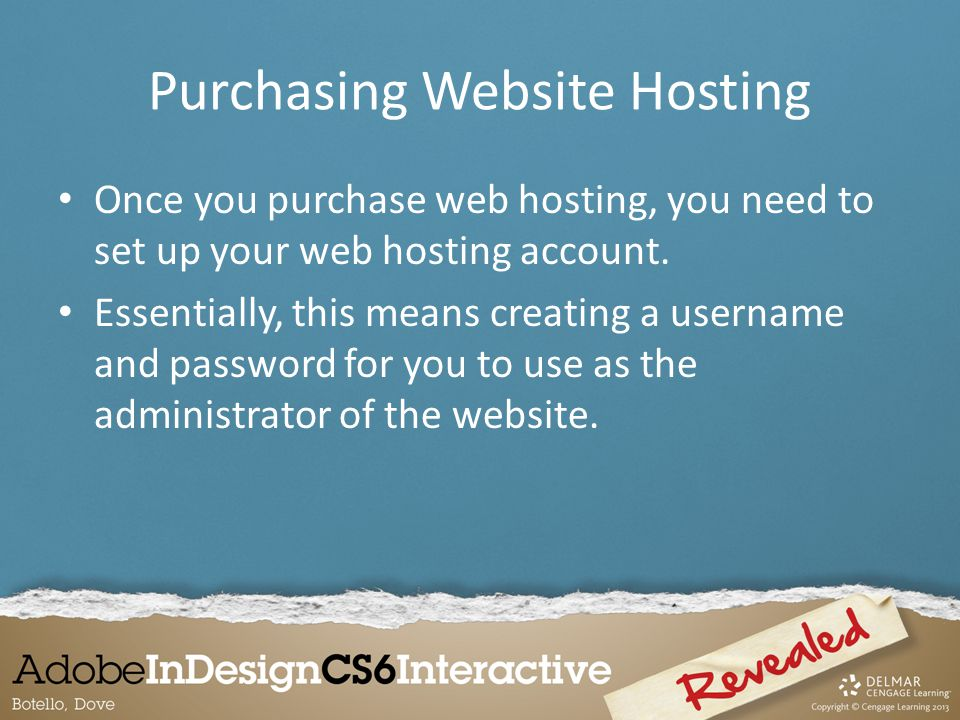 Purchasing Website Hosting Once you purchase web hosting, you need to set up your web hosting account.