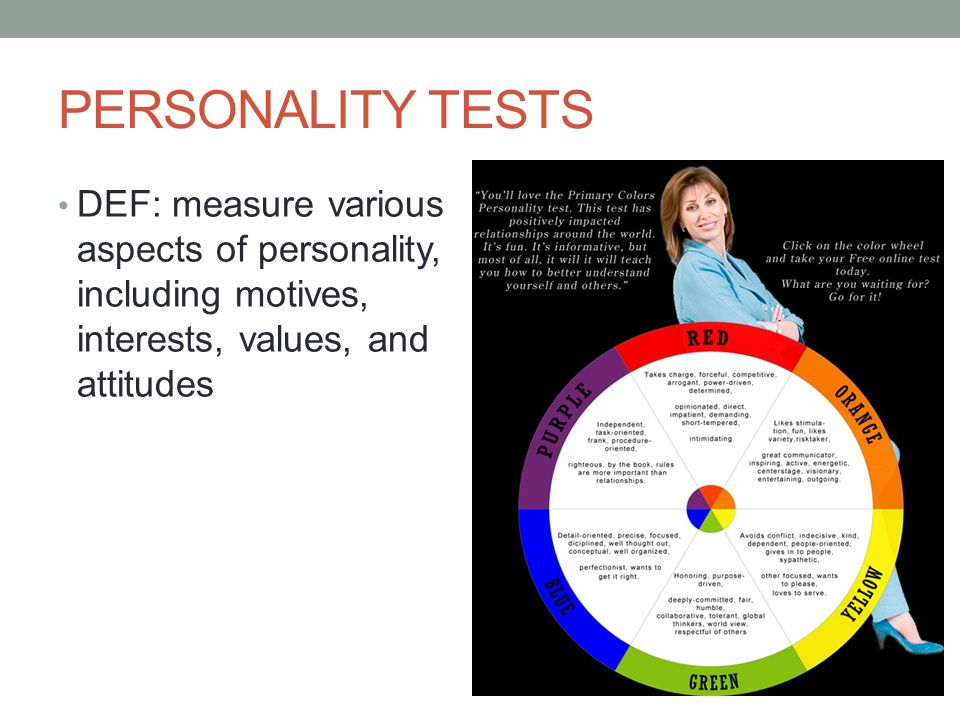 PERSONALITY TESTS DEF: measure various aspects of personality, including motives, interests, values, and attitudes