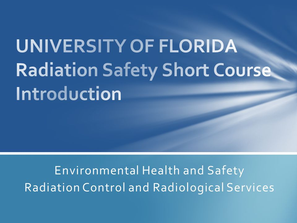 Environmental Health and Safety Radiation Control and Radiological Services