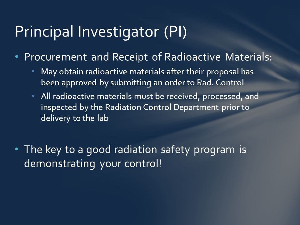 Procurement and Receipt of Radioactive Materials: May obtain radioactive materials after their proposal has been approved by submitting an order to Rad.