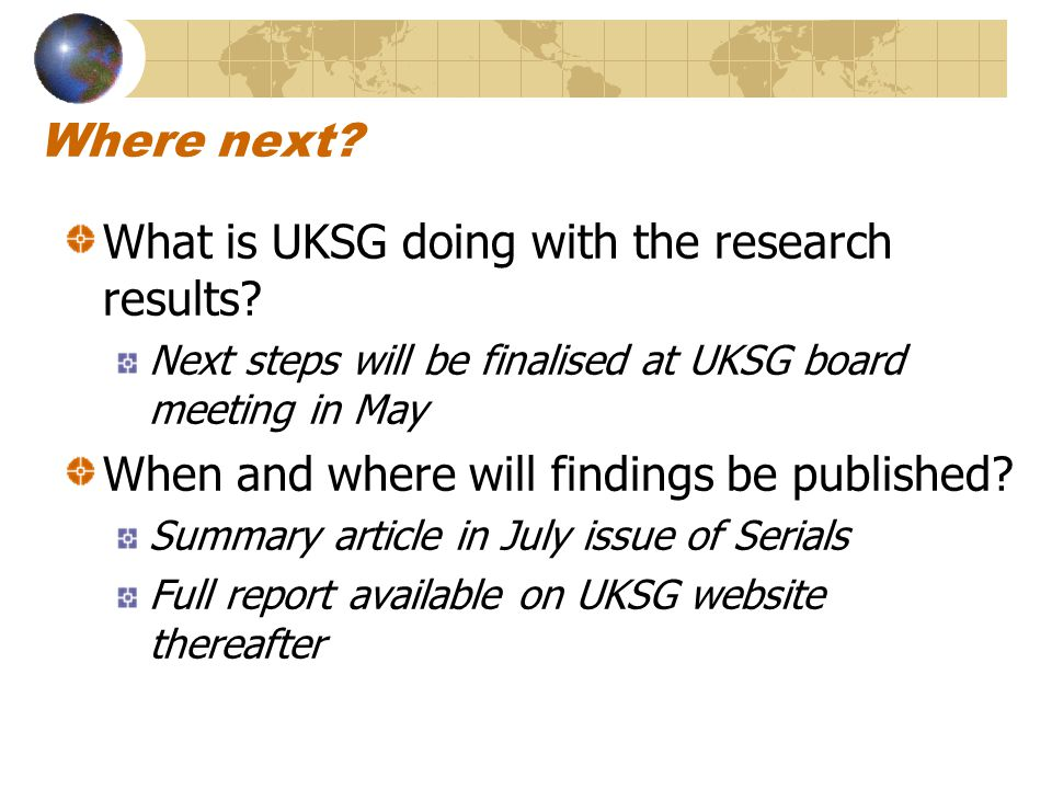 Where next. What is UKSG doing with the research results.